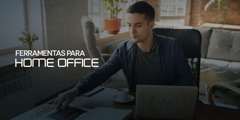 ferramentas para home office