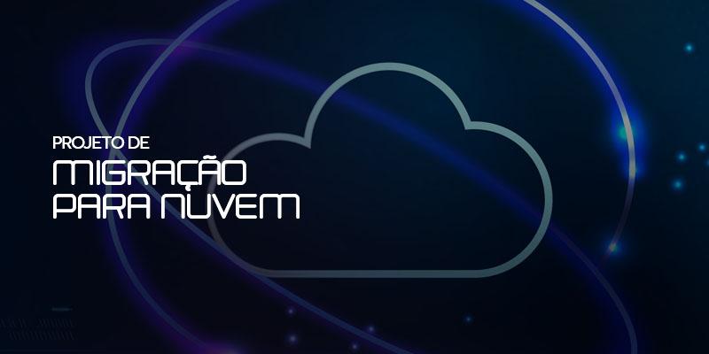 projeto de migração para nuvem